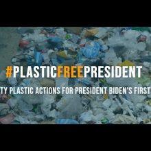 President Biden: Be a #PlasticFreePresident