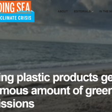 Producing plastic products generates an enormous amount of greenhouse gas emissions